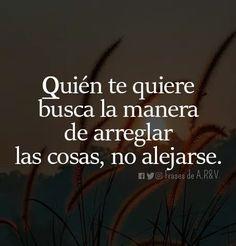 Quien te quiere*... Pretty Quotes, Sad Love Quotes, Romantic Quotes, True Quotes, Funny Quotes, The Words, More Than Words, Amor Quotes, Words Quotes