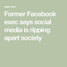 Former Facebook exec says social media is ripping apart society