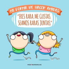"Mi forma de hacer amigas: ""Eres rara. Me gustas. Seamos raras juntas."" Phrase Cool, Cool Phrases, Funny Phrases, Calvin Y Hobbes, Funny Cute, Hilarious, Frases Humor, Spanish Quotes, Comic Strips"