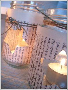 Photophores ^^              7              8              9         Quelques vieux bocaux de tailles différentes, de la ficelle et les pages d'un vieux livre...