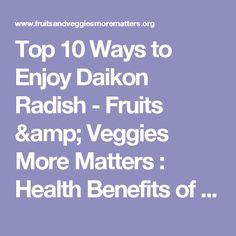 Top 10 Ways to Enjoy Daikon Radish - Fruits & Veggies More Matters : Health Benefits of Fruits & Vegetables