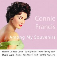 Among My Souvenirs Connie Francis | among my souvenirs connie francis