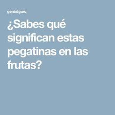 ¿Sabes qué significan estas pegatinas enlas frutas?