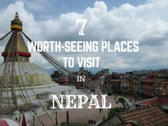 Nepal is a beautiful country. Except for adventure, there is plenty of worthy sightseeing and getting closer touch with the local culture. Here is my list of top 7 worth-seeing places to visit in Nepal.