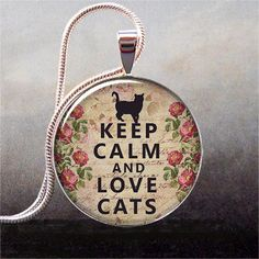 Keep Calm and Love Cats pendant, Keep Calm necklace charm, Cat lover jewelry, Cat jewellry. $8.95, via Etsy.