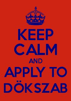 KEEP CALM AND APPLY TO DÖKSZAB