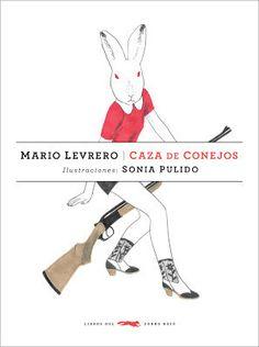 """Spanisches Bilderbuch """"Caza de conejos"""" von Mario Levrero – mundo azul"""