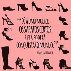 Com os sapatos certos! Good Morning People, Cinderella Shoes, Mo S, Meraki, Inspire Me, Logo Design, Humor, Thoughts, Feelings