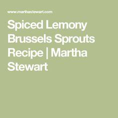Spiced Lemony Brussels Sprouts Recipe   Martha Stewart