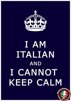 I am Italian and I cannot keep calm!!