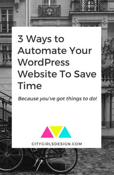 CityGirls Design has Closed - Wordpress For Therapists - Ideas of Wordpress For Therapists - 3 Ways to Automate Your WordPress Website To Save Time << CityGirl's Design Business Tips, Online Business, Online Entrepreneur, Wordpress Plugins, Wordpress Theme, Blog Tips, How To Start A Blog, Making Ideas, Social Media