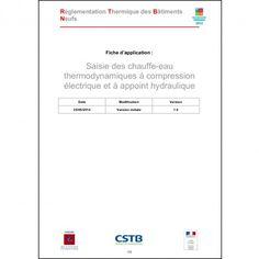 Cette fiche  rappelle le mode de saisie des CET avec appoint hydraulique, et précise les conditions de performance et de régulation que ces CET doivent respecter pour satisfaire à l'article 16 de la RT 2012 (exigence de recours à une source d'énergie renouvelable pour les maisons individuelles).
