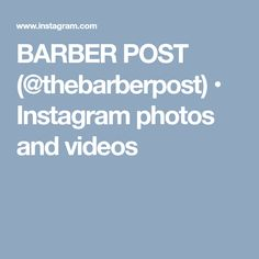 BARBER POST (@thebarberpost) • Instagram photos and videos