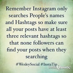 Remember Instagram only searches People's names and Hashtags so make sure all your posts have at least three relevant hashtags so that none followers can find your posts when they searching #WesleySocial #Instagram #InstaTip #InstagramTips