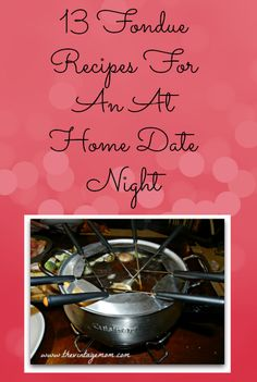13 Fondue Recipes For An At Home Date Night