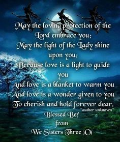 May the loving protection of the Lord embrace you, may the light of the Lady shine upon you ......