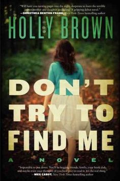 Don't try to find me by Holly Brown.  Click the cover image to check out or request the suspense and thrillers kindle.