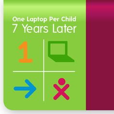 Investigate the results of the One Laptop Per Child initiative, seven years later.