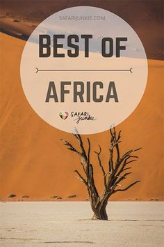 Looking for most impressive, spectacular and beautiful places in Africa? Check out rundown of amazing travel ideas shortlisted by travel bloggers! via @safarijunkie