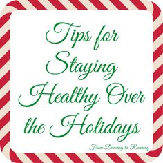 Tips for Staying Healthy Over the Holidays.