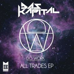 """Das Kapital's EP """"All Trades"""" out on his on record label. Do Work Records"""