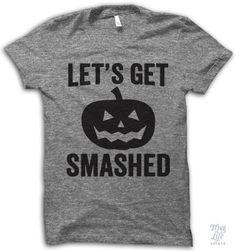 Let's Get Smashed Shirt