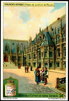 """Gothic Buildings ~ Justice Courts of Rouen  Liebig Beef Extract """"Gothic Buildings"""" Belgian issue, 1912."""