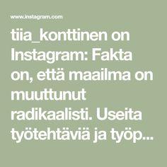 tiia_konttinen on Instagram: Fakta on, että maailma on muuttunut radikaalisti. Useita työtehtäviä ja työpaikkoja on loppunut mutta myös uusia on tullut. Jos olet… Audio, Math Equations, Youtube, Instagram, Youtubers, Youtube Movies
