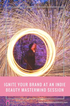 Ignite your brand at an Indie Beauty Mastermind Session - Indie Beauty Delivers Workshop Design, Indie Brands, Small Groups, Behind The Scenes, Branding Design, About Me Blog, Deep, Events, Business