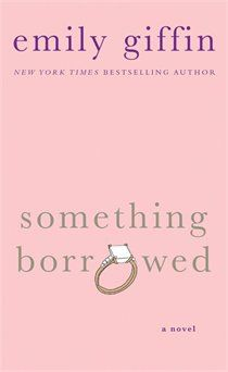 """Read """"Something Borrowed A Novel"""" by Emily Giffin available from Rakuten Kobo. Something Borrowed Emily Giffin The smash-hit debut novel for every woman who has ever had a complicated love-hate frien. Something Borrowed Book, Emily Giffin Books, I Love Books, Books To Read, Complicated Love, Thirty Birthday, Believe, Electronic, The Wedding Date"""