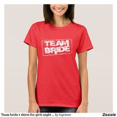 Team bride t shirts for girls night bridal party