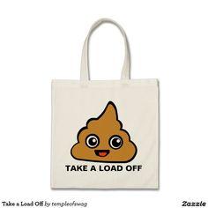 Take a Load Off Budget Tote Bag