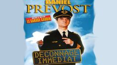 Daniel Prévost : Déconnage immédiat