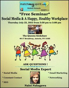 *Free Seminar* Social Media & A Happy, Healthy Workplace Thursday, July 23, 2015 from 3:30 pm to 5:00 pm The Queens Kickshaw, 40-17 Broadway, Astoria, NY 11103  Register Online Here http://conta.cc/1IrsDNZ