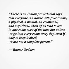 A house with four rooms... #physical #mental #emotional #spiritual #quote #rumergodden #collageoflife #inspire