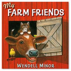 My Farm Friends: A Picture Book with Poems & Paintings by Wendell Minor Terms Of Endearment, Farm Theme, Read Aloud, Used Books, Story Time, Farm Animals, Friends, Childrens Books, Toddler Books
