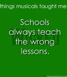 bb18fbae2d92 The trouble with school is...they always try teach the wrong lesson. Theatre  GeekMusic ...