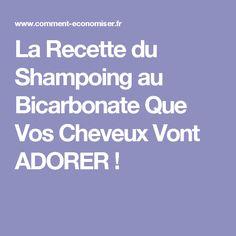 La Recette du Shampoing au Bicarbonate Que Vos Cheveux Vont ADORER !