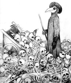 The Plague Doctor. You'll often see illustrations of them holding sticks, or prods. They would use them to prod the patients so that they didn't have to get too close.