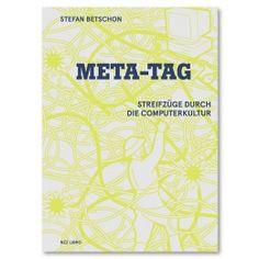 Stefan Betschon: Meta-Tag. Streifzüge die die Computerkultur