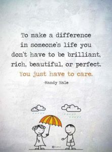 Positive Quotes : To make a difference in someones life. - Hall Of Quotes Great Quotes, Quotes To Live By, Me Quotes, Motivational Quotes, Inspirational Quotes, I Care Quotes, Start Quotes, Quotes Images, Guter Rat