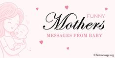 Cute Funny Happy Mothers Day Wishes, Sayings, Funny Mothers Day Messages from baby. inspiring Mother's Day messages for new mom. Mother's Day Card Messages, Happy Mothers Day Messages, Mother Day Message, Mother Day Wishes, Funny Mothers Day, Funny Messages, Happy Mother's Day Funny, Best Mother, New Moms