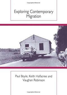 Exploring Contemporary Migration by Paul Boyle et al., (1998)