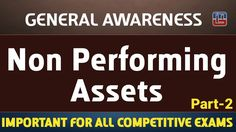Non Performing Assets (NPA) | Part 2 | General Awareness | All Competitive Exams   https://youtu.be/XRx9ApXV0fA