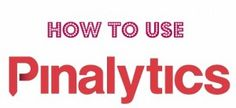 How to use Pinalytics for your business