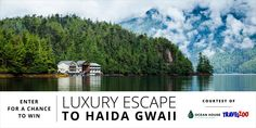 Experience the Wonder of Haida Gwaii - Travelzoo Canada Haida Gwaii, Luxury Escapes, Ocean House, Win A Trip, British Columbia, Wilderness, Natural Beauty, Places To Go, Coastal