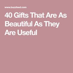 40 Gifts That Are As Beautiful As They Are Useful