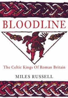 Bloodline - The Celtic Kings of Roman Britain