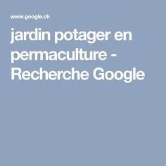 jardin potager en permaculture - Recherche Google
