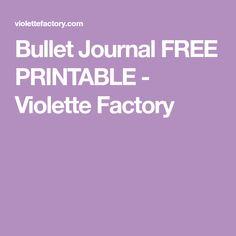 Bullet Journal FREE PRINTABLE - Violette Factory